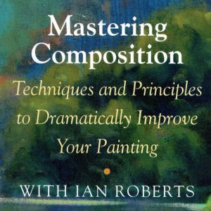 Mastering Composition with Ian Roberts